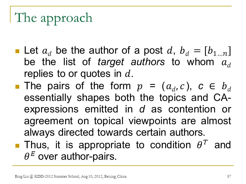 The approach Let 𝑎𝑑 be the author of a post 𝑑, 𝑏𝑑 =[ 𝑏 1…𝑛 ] be the list of target authors to whom 𝑎𝑑 replies to or quotes in 𝑑.